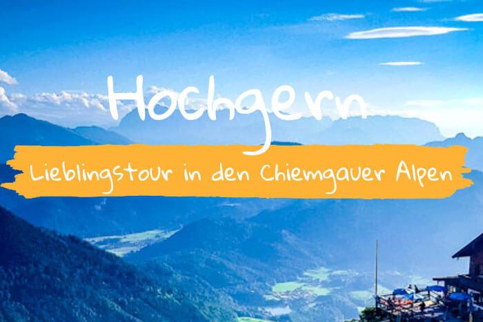 Hochgern – Lieblingstour in den Chiemgauer Alpen